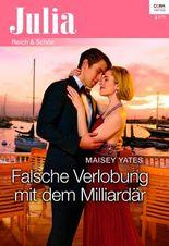Falsche Verlobung mit dem Milliardär (Julia)