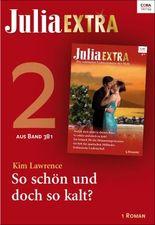 Julia Extra Band 381 - Titel 2: So schön und doch so kalt