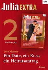 Julia Extra Band 383 - Titel 2: Ein Date, ein Kuss, ein Heiratsantrag
