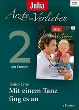 Julia Ärzte zum Verlieben Band 63 -Titel 3: Mit einem Tanz fing es an (Julia Arztroman_ebook)