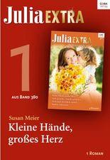 Julia Extra Band 380 - Titel 1: Kleine Hände, großes Herz (Julia Extra_eBook)