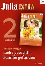 Julia Extra Band 380 - Titel 2: Liebe gesucht - Familie gefunden (Julia Extra_eBook)