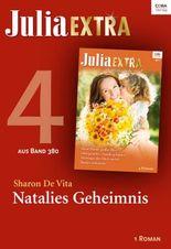 Julia Extra Band 380 - Titel 4: Natalies Geheimnis (Julia Extra_eBook)