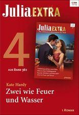 Julia Extra Band 382 - Titel 4: Zwei wie Feuer und Wasser