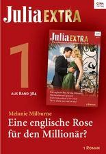 Julia Extra Band 384 - Titel 1: Eine englische Rose für den Millionär?