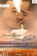 Falsche Küsse - wahre Liebe?: Digital Edition