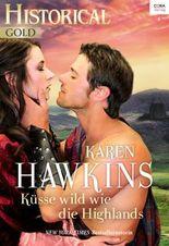 Küsse wild wie die Highlands (Historical Gold 288)