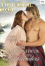 Der Liebesschwur des Highlanders (Historical Gold 312)
