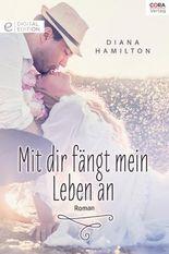 Mit dir fängt mein Leben an (Digital Edition)