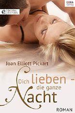 Dich lieben - die ganze Nacht: Digital Edition