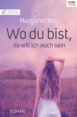 Wo du bist, da will ich auch sein (German Edition)