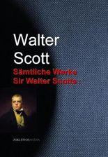Gesammelte Werke Sir Walter Scotts