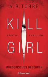 Kill Girl - Mörderisches Begehren
