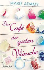 Das Café der guten Wünsche