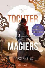 Die Tochter des Magiers - Die komplette Trilogie