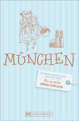 Der perfekte Mädelsurlaub – München