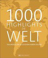 1000 Highlights Die Welt
