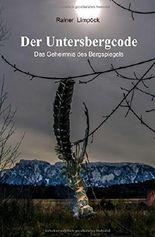 Der Untersbergcode: Das Geheimnis des Bergspiegels