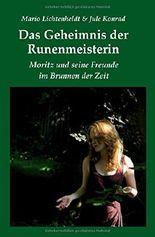 Das Geheimnis der Runenmeisterin: Moritz und seine Freunde im Brunnen der Zeit