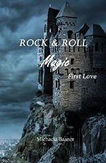 Rock & Roll Magic: First Love