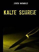 Kalte Schreie: Kriminalroman (Kaltenbach-Trilogie): Leseprobe