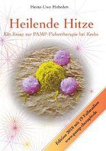 Heilende Hitze - Ein Essay zur Fiebertherapie bei Krebs