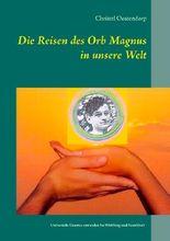 Die Reise des Orb Magnus in unsere Welt