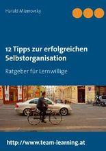 12 Tipps zur erfolgreichen Selbstorganisation