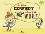 Der kleine Cowboy und der große Wurf