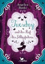 Tuesday und der Ruf des Silberfadens