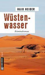 Wüstenwasser: Kriminalroman (Kriminalromane im GMEINER-Verlag)