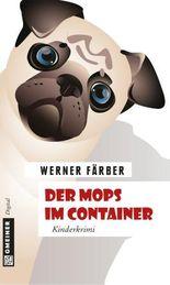 Der Mops im Container: Kinderkrimi (Kinder- und Jugendbücher im GMEINER-Verlag)