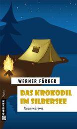 Das Krokodil im Silbersee: Kinderkrimi (Kinder- und Jugendbücher im GMEINER-Verlag)