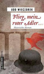 Flieg, mein roter Adler - Band 2