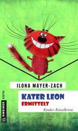 Kater Leon ermittelt: Kinder-Rätselkrimi (Kinder- und Jugendbücher im GMEINER-Verlag)