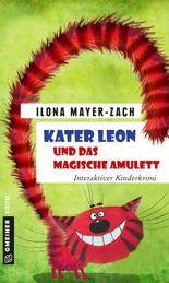 Kater Leon und das magische Amulett: Interaktiver Kinderkrimi (Kinder- und Jugendbücher im GMEINER-Verlag)