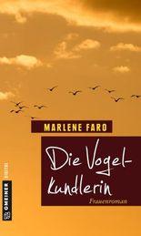 Die Vogelkundlerin: Frauenroman (Frauenromane im GMEINER-Verlag)