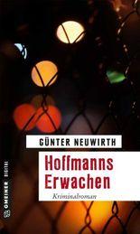 Hoffmanns Erwachen: Kriminalroman (Kriminalromane im GMEINER-Verlag)