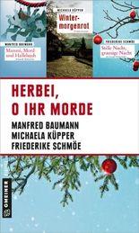 Herbei, o ihr Morde (Kriminalromane im GMEINER-Verlag)