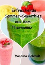 Erfrischende Sommer-Smoothies aus dem Thermomix