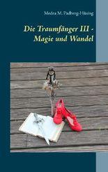 Die Traumfänger III - Magie und Wandel