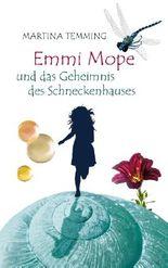 Emmi Mope und das Geheimnis des Schneckenhauses