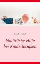 Natürliche Hilfe bei Kinderlosigkeit