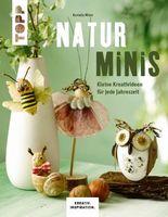 Naturminis: Kleine Kreativideen für jede Jahreszeit (KREATIV.INSPIRATION.)