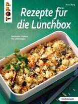 Rezepte für die Lunchbox: Gesunder Genuss für unterwegs (kreativ.kompakt.)