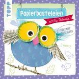 Papierbasteleien: mit Pia Pedevilla. Für Kinder ab 4 Jahren