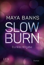 Slow Burn - Dunkle Hingabe