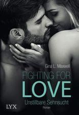 Fighting for Love - Unstillbare Sehnsucht
