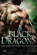 Black Dragons - Wer holt die Küsse aus dem Feuer?