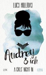 A Girls' Night In - Audrey & Ich